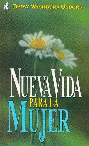 Nueva Vida Para la Mujer = New Life for Women (Spanish Edition): Daisy Washburn Osborn