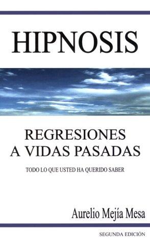 9789589565551: Hipnosis Regresiones a Vidas Pasadas