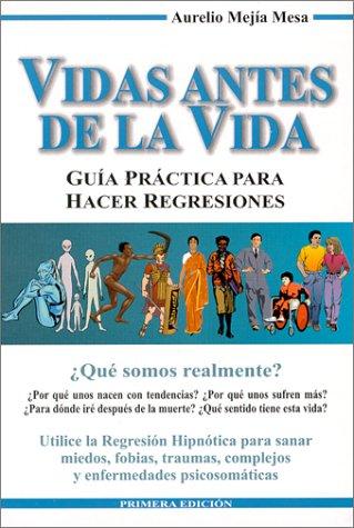 9789589565582: Vidas Antes de La Vida. Guia practica para hacer regresiones (Spanish Edition)