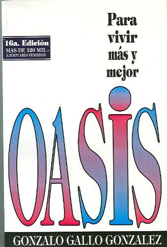 Oasis: Para vivir mas y mejor (Spanish Edition): Gonzalez, Gonzalo Gallo