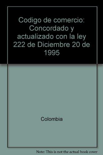 9789589613788: Código de comercio: Concordado y actualizado con la ley 222 de Diciembre 20 de 1995 (Spanish Edition)