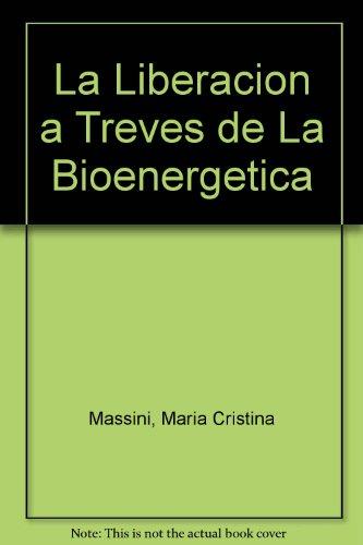 9789589639122: La Liberacion a Treves de La Bioenergetica (Spanish Edition)