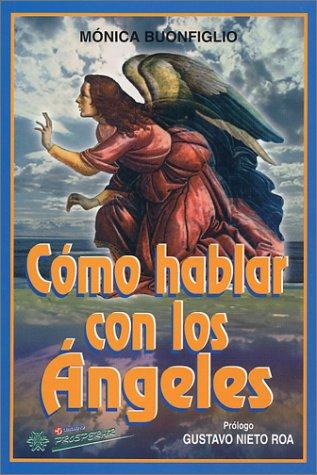 9789589689639: Como Hablar con los Angeles (Spanish Edition)