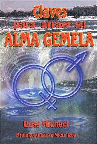 Claves Para Atraer Su Alma Gemela (Spanish Edition): Michael, Russ