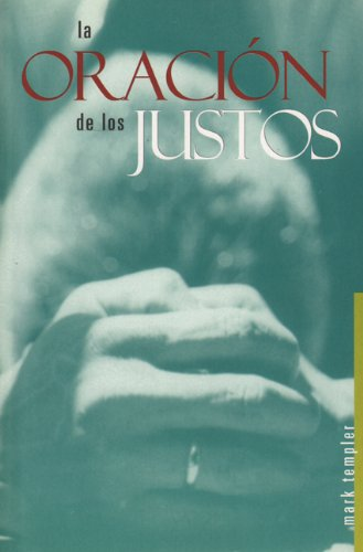 9789589692202: La Oracion De Los Justos (Prayer Of The Righteous, Spanish Edition)
