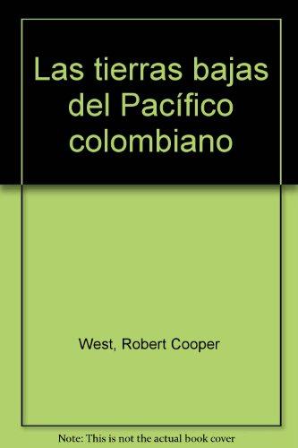 9789589693063: Tierras bajas del Pacífico colombiano, Las