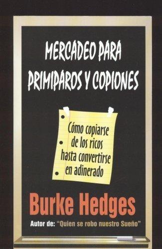 9789589705278: Mercadeo Para Primiparos Y Copiones (Como copiarse de ricos hasta convertirse en adinerado)