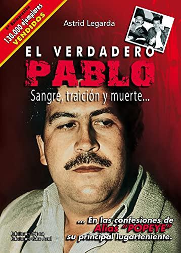 EL VERDADERO PABLO: SANGRE, TRACIÓN Y MUERTE: LEGARDA, ASTRID