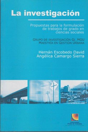 9789589764626: Investigacion. Propuestas para la formulacion de trabajos de grado en ciencias sociales, la (Spanish Edition)