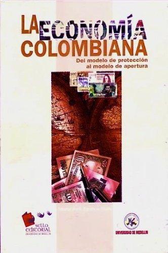 9789589768167: La Economia Colombiana: del modelo de proteccion al modelo de apertura