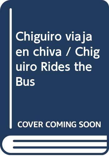 9789589782200: Chiguiro viaja en chiva / Chiguiro Rides the Bus (Spanish Edition)