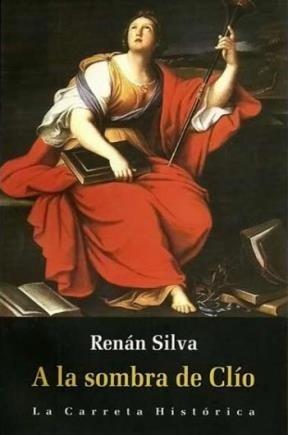 9789589816707: A la sombra de Clio. Diez ensayos sobre historia e historiografia (Spanish Edition)