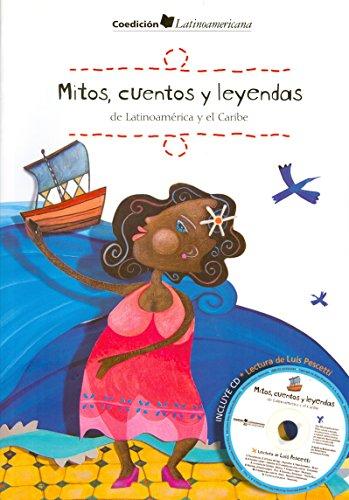 Mitos, cuentos y leyendas de Latinoamerica y el Caribe/ Myths, Stories and Legends of Latin ...