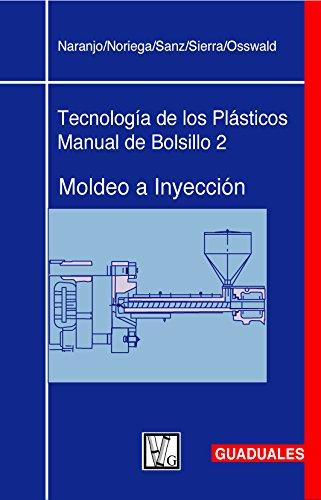 9789589866320: Moldeo a Inyección: Tecnología de los Plásticos 2 (Spanish Edition)