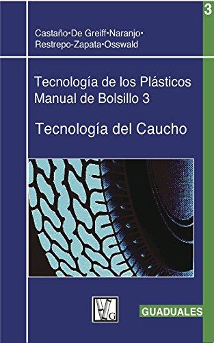 9789589866351: Tecnología del Caucho: Tecnología de los Plásticos 3 (Spanish Edition)