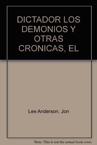 9789589909140: DICTADOR LOS DEMONIOS Y OTRAS CRONICAS, EL