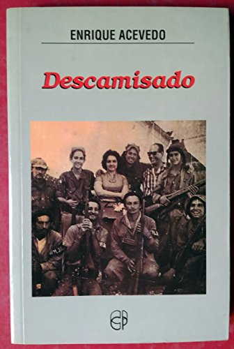 Descamisado (Spanish Edition): Acevedo, Enrique