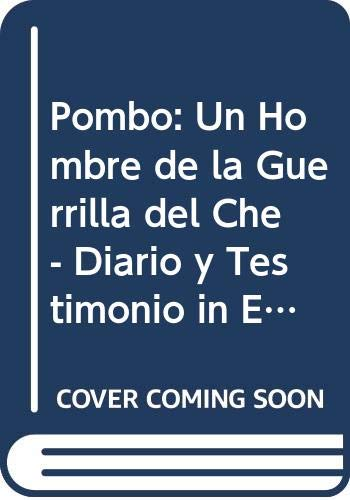 9789590101847: Pombo: Un Hombre de la Guerrilla del Che - Diario y Testimonio in Editas 1966-68 (Spanish Edition)