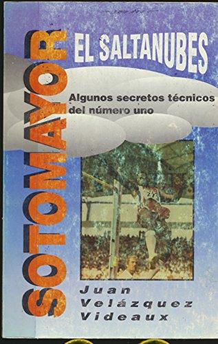 9789590101991: Sotomayor, el saltanubes: Algunos secretos técnicos del número uno (Spanish Edition)