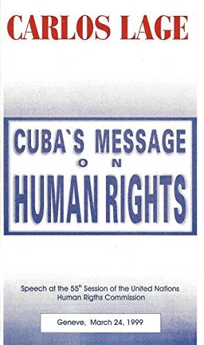 Cuba's Message on Human Rights; Speech at: Lage Davila, Carlos