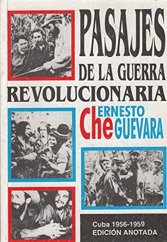 Pasajes de la guerra revolucionaria, Cuba 1956-1959,: Guevara, Ernesto Che