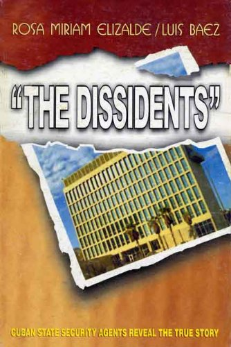 The Dissidents : Cuban Security Agents Reveal the True Story