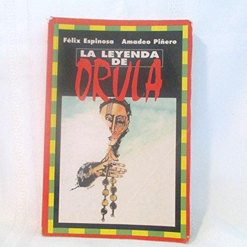 La leyenda de Orula (Coleccio?n Cosmogoni?a Yoruba) (Spanish Edition): Espinosa, Fe?lix