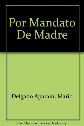 9789590400759: Por Mandato De Madre