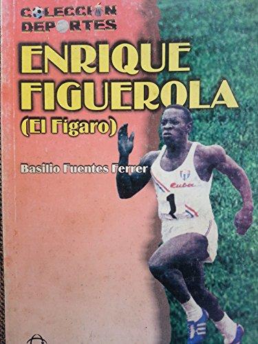 9789590503450: Enrique Figueroa El Figaro.biografia De Una De Las Glorias Del Atletismo Cubano.