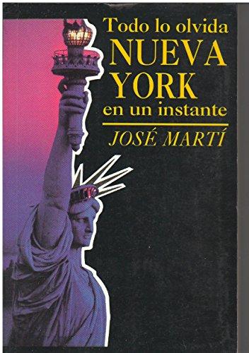 Todo lo olvida Nueva York en un instante (Historia) (Spanish Edition): Marti, Jose