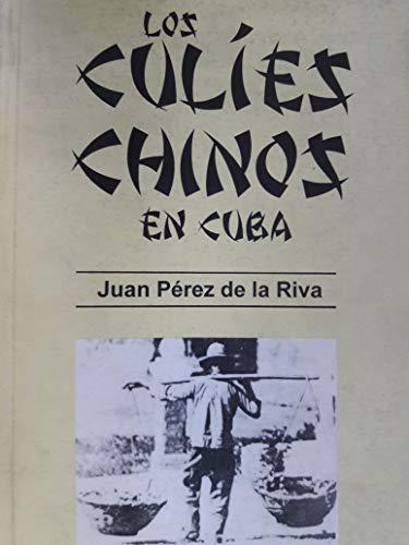 9789590604010: Los culíes chinos en Cuba, 1847-1880: Contribución al estudio de la inmigración contratada en el Caribe (Sociología) (Spanish Edition)