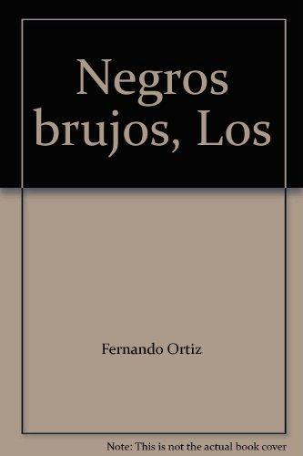 9789590609848: LOS NEGROS BRUJOS
