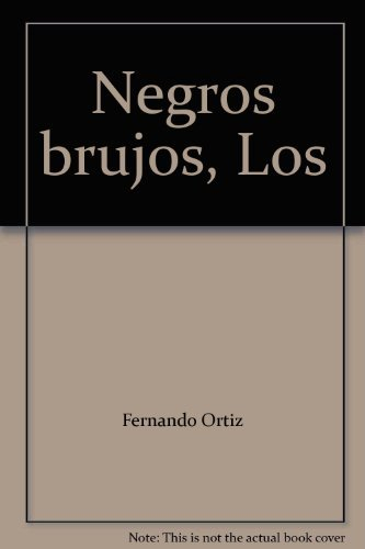 9789590609848: Negros brujos, Los