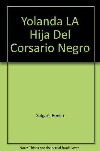 9789590803468: Yolanda LA Hija Del Corsario Negro