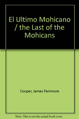 9789590804083: El Ultimo Mohicano / the Last of the Mohicans (Spanish Edition)