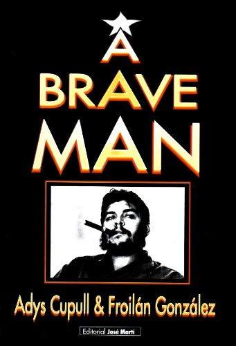 A Brave Man (Un Hombre Bravo): Adys Cupull