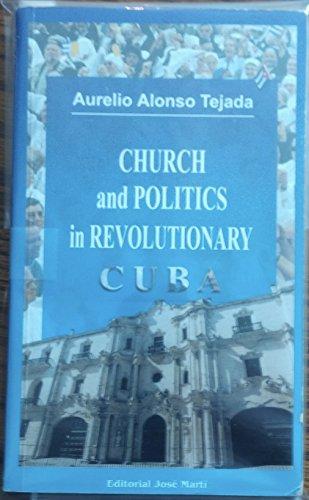 9789590901652: Church and Politics in Revolutionary Cuba