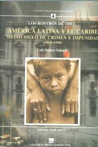 9789590902048: America Latina y El Caribe: Medio Siglo de Crimen E Impunidad, 1948-1998: Los Rostros de Abel