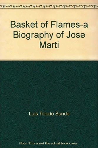 Basket of Flames. A Biography of José: Luis Toledo Sande