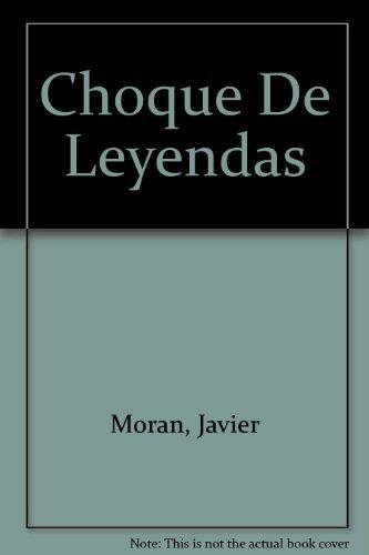 9789591003522: Choque De Leyendas
