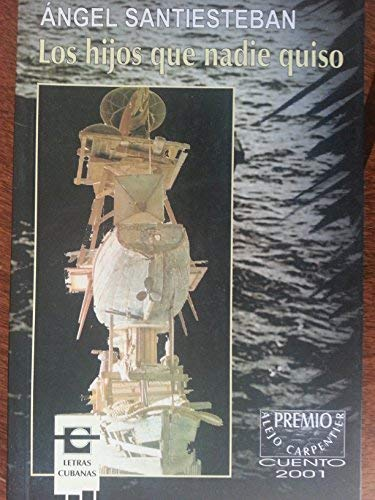 9789591006325: Los Hijos Que Nadie Quiso (Spanish Edition)