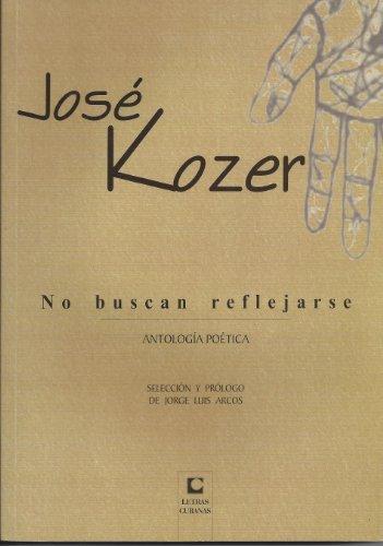 9789591006707: No buscan reflejarse: Antologia Poetica (Spanish Edition)