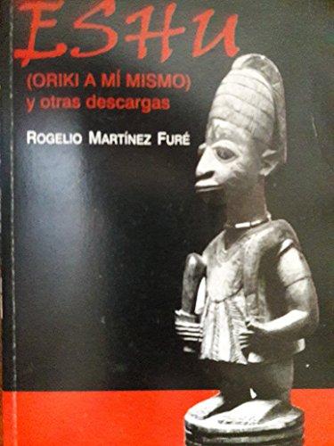 9789591013415: Eshu (Oriki a Mi Mismo): Y Otras Descargas (Spanish Edition)