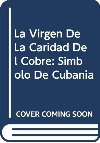9789591101723: La Virgen De La Caridad Del Cobre: Simbolo De Cubania