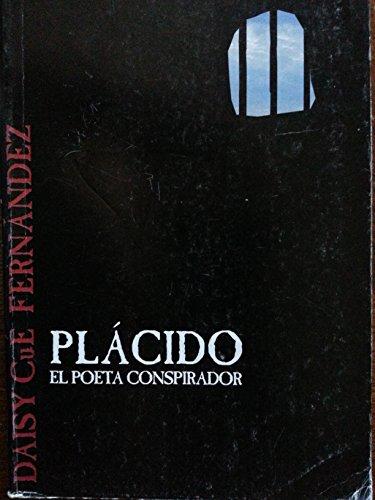 9789591105288: Placido.el Poeta Conspirador.biografia De Gabriel De La Concepcion Valdes.placido.