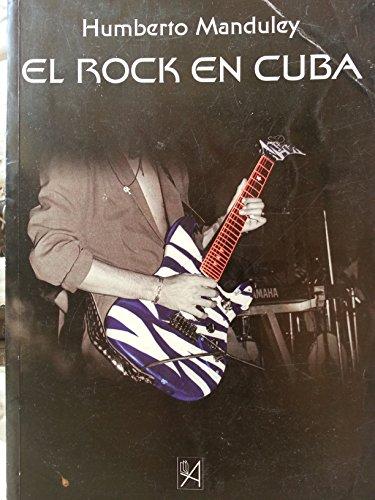 9789591700100: El Rock En Cuba.historia Del Rock Cubano.