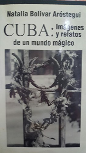 9789592091498: Cuba: Imágenes y relatos de un mundo mágico (Spanish Edition)