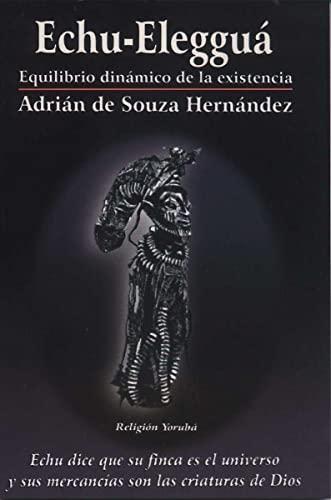 Echu-Eleggua: Equilibrio dinamico de la existencia (religion: Adrian de Souza