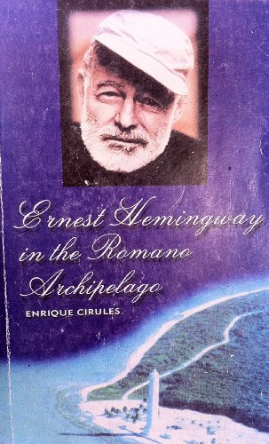 Ernest Hemingway in the Romano Archipelago: Enrique Cirules