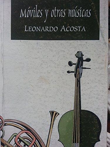 Móviles y otras músicas.: Acosta, Leonardo.